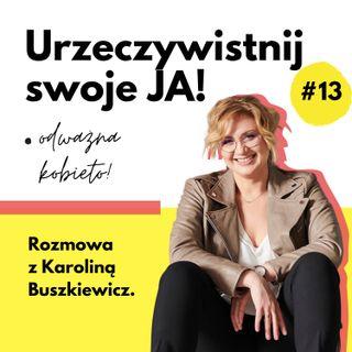 JA.Kobieta#13_Nieudawajmy malutkich. PlayingBIG Karoliny! Rozmowa z Karoliną Buszkiewicz.