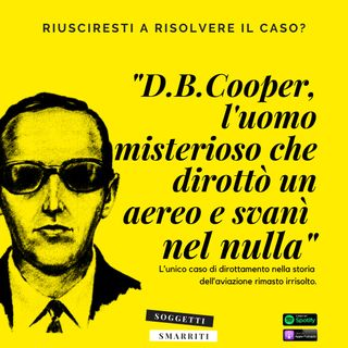 D. B. Cooper, l'uomo misterioso che dirottò un aereo e svanì nel nulla