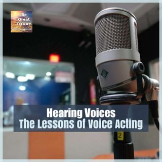 Episode 46: Hearing Voices - The Lessons of Voice Acting