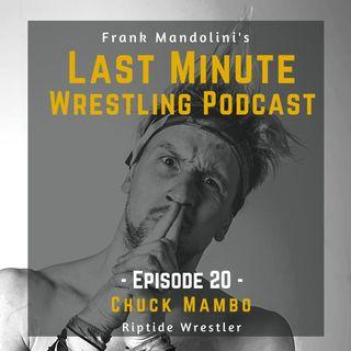 Ep. 20: Chuck Mambo, Riptide Wrestling