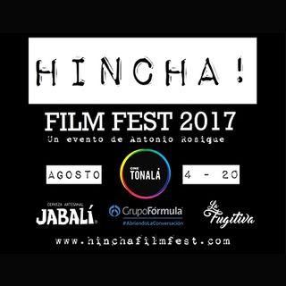 Expedición Rosique #109: HINCHA! Film Fest 2017