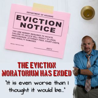 Eviction Moratorium is Over | Foreclosures | Evictions | Realtor | Lee Honish | Home Advocates