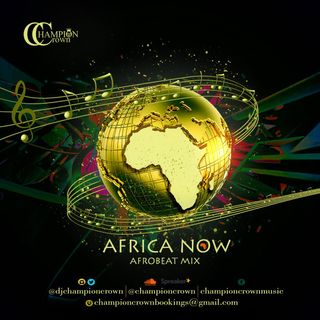 AFRICA NOW (AFROBEATS MIX)