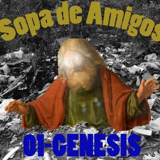 01 GENESIS - SOPA DE AMIGOS
