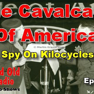The Cavalcade Of America, Spy On Kilocycles Episode 1  | Good Old Radio #oldtimeradio