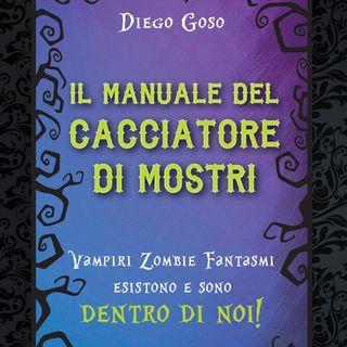 """Diego Goso """"Il manuale del cacciatore di mostri"""""""