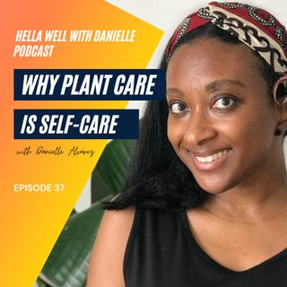 EP 37: Why Plant Therapy is Self-Care