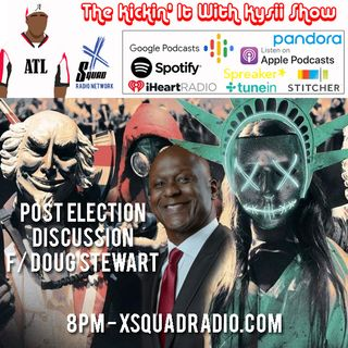 Post Election Analysis Ft Doug Stewart of the 2 Live Stews