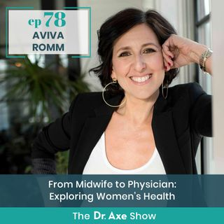 From Midwife to Physician: Exploring Women's Health with Dr. Aviva Romm