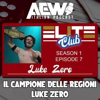 Il Campione delle Regioni Luke Zero - Elite Club Podcast Ep 07