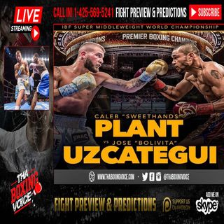 "🔥Caleb ""Sweethands"" Plant Live ☎️On Jose Uzcategui, Gilberto Ramirez & More🥊"