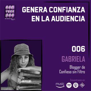 006. Generar Confianza en tu Audiencia   Gabriela Sin Filtro