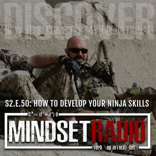 S2.E.50: HOW TO DEVELOP YOUR NINJA SKILLS, with former SEAL Dan Luna exploring pre-trauma training