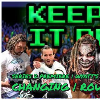 The curious case of Bray Wyatt's Release | CM Punk, Danielson, NXT Revamp & more | Wrestling Round Up | Keepin It Real S02E01