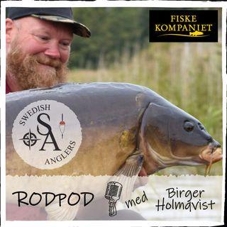 Swedish Anglers RodPod avsnitt 22 med Birger Holmqvist