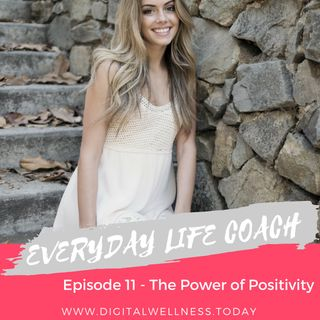 Episode 11 - The Power of Positivity