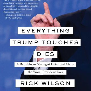 Rick Wilson Releases Everything Trump Touches Dies