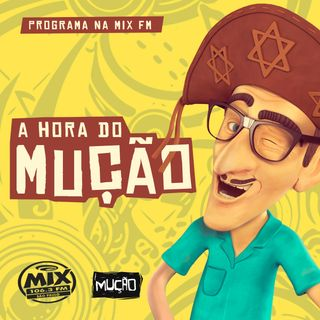 A Hora do Mução - Rádio Mix - 30.08.19