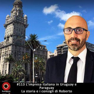 #113 L'impresa italiana in Uruguay e Paraguay - la storia e i consigli di Roberto