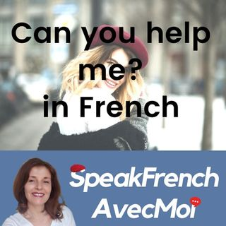 How to say Can You Help Me? In French