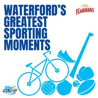 Waterford's Greatest Sporting Moments