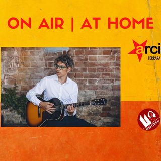ON AIR | AT HOME - con Cristiano Lo Mele