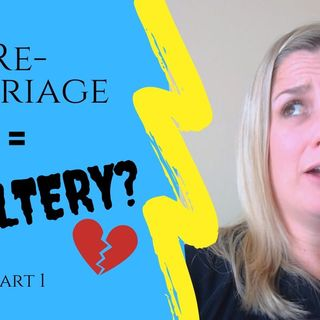 IS REMARRIAGE ADULTERY? Part 1 | 1 Cor 7:27-28 | Marriage Idolatry & Theological Narcissistic Abuse