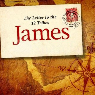 "Why The Book Of James? ""Trials & Tribulations"""