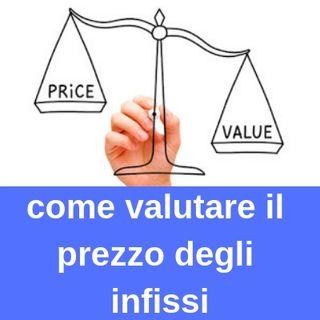 come valutare il prezzo degli infissi