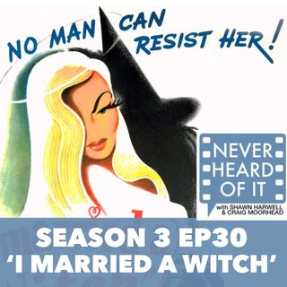 Season 3 Ep 30 - 'I Married a Witch'