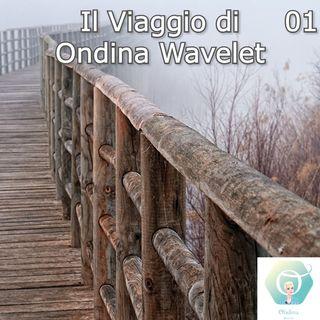 """""""Il Viaggio di Ondina Wavelet"""" - giorno n. 01 🎧🇮🇹"""