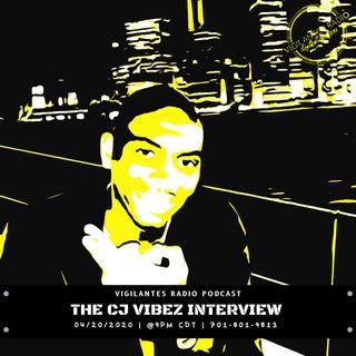 The CJ Vibez Interview.