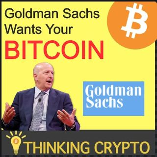 Goldman Sachs, JP Morgan & Wall Street Want Your Bitcoin & Crypto!