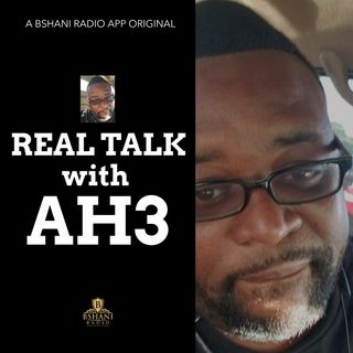Real Talk With AH3