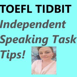 TOEFL Tidbit ~ Independent Speaking Task Tips