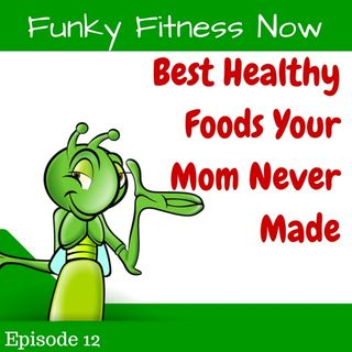 Best Healthy Foods Your Mom Never Made