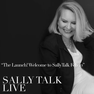 The Launch!!  Welcome to SallyTalk