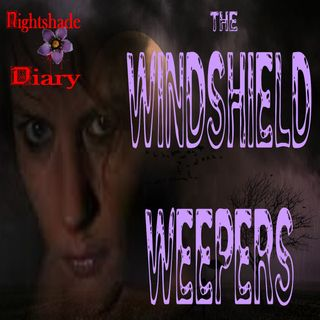 The Windshield Weepers | Dark Follower Story | Podcast