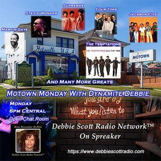 MOTOWN MUSIC MONDAY WITH DYNAMITE DEBBIE !!!  11-5-18