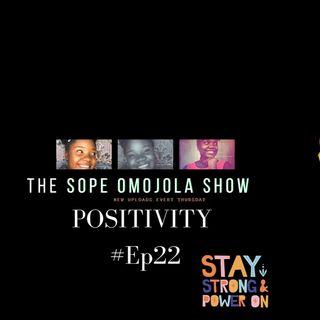 Positivity📈😍💃🏽😎Episode 23 - The Sope Omojola show