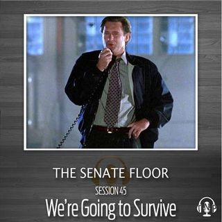 Session 45 - We're Going to Survive