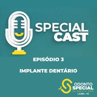 """Special Cast - EP3 """"Implante dentário e a importância de repor o espaço dos dentes perdidos"""""""