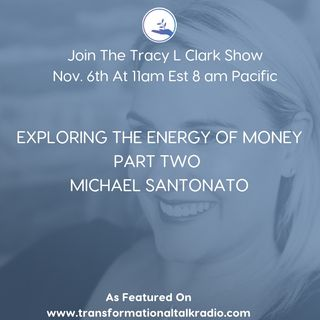 The Tracy L Clark Show: Live Your Extraordinary Life Radio: Part Two With Michael Santonato where we continue the conversation around money!