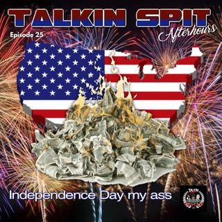 """Talkin Spit After Hours- Episode 25 """"Independent Check"""""""