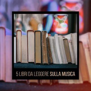 Ep #9: 5 libri indispensabili che parlano di musica