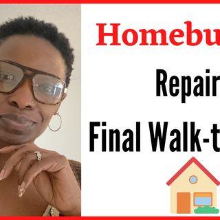 Ep. 19: The Homebuying Process - Final Walk-through Negotiating Repairs