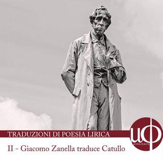 Traduzioni di poesia lirica - Giacomo Zanella traduce Catullo  - seconda puntata