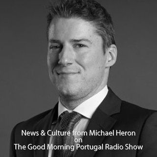 Michael Heron's Portuguese News & Culture Update - 12-06-18