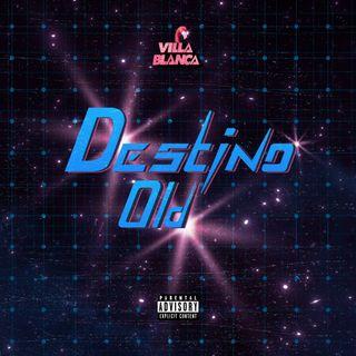 Destino Old - Dj Villablanca Ft Nash (Old School Ep01)