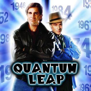 Puntata 35: Quantum Leap